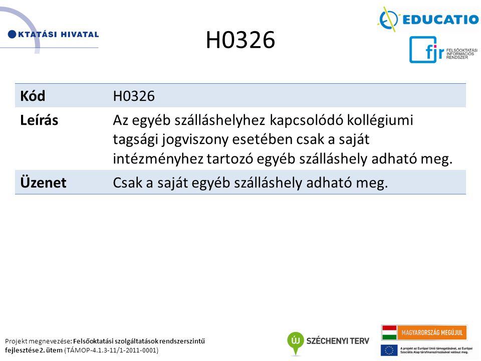 Projekt megnevezése: Felsőoktatási szolgáltatások rendszerszintű fejlesztése 2. ütem (TÁMOP-4.1.3-11/1-2011-0001) H0326 KódH0326 LeírásAz egyéb szállá