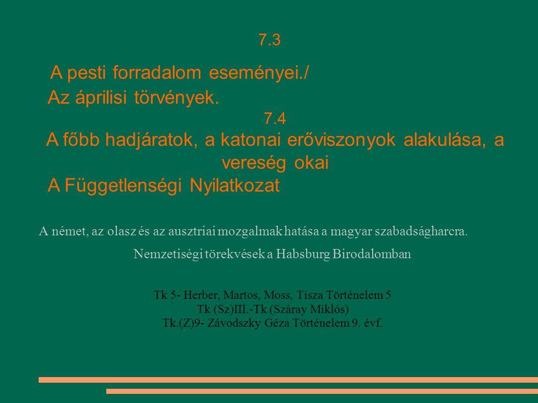 A német, az olasz és az ausztriai mozgalmak hatása a magyar szabadságharcra.