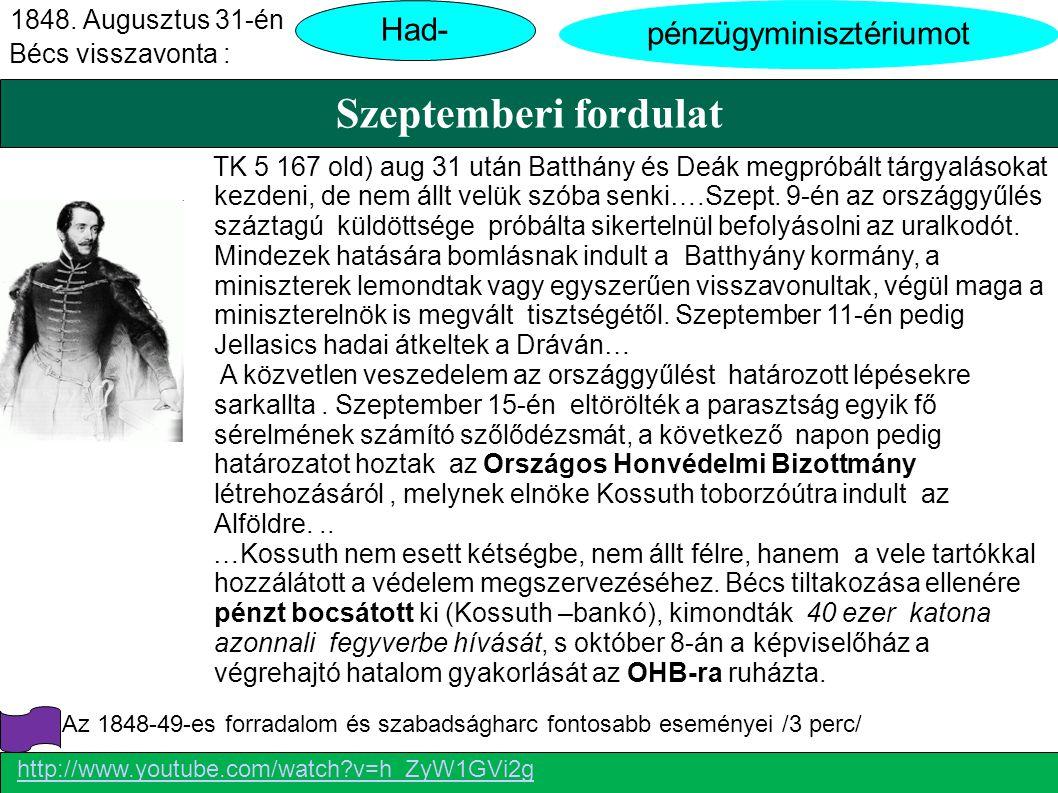 Szeptemberi fordulat pénzügyminisztériumot Bécs visszavonta : Had- 1848.
