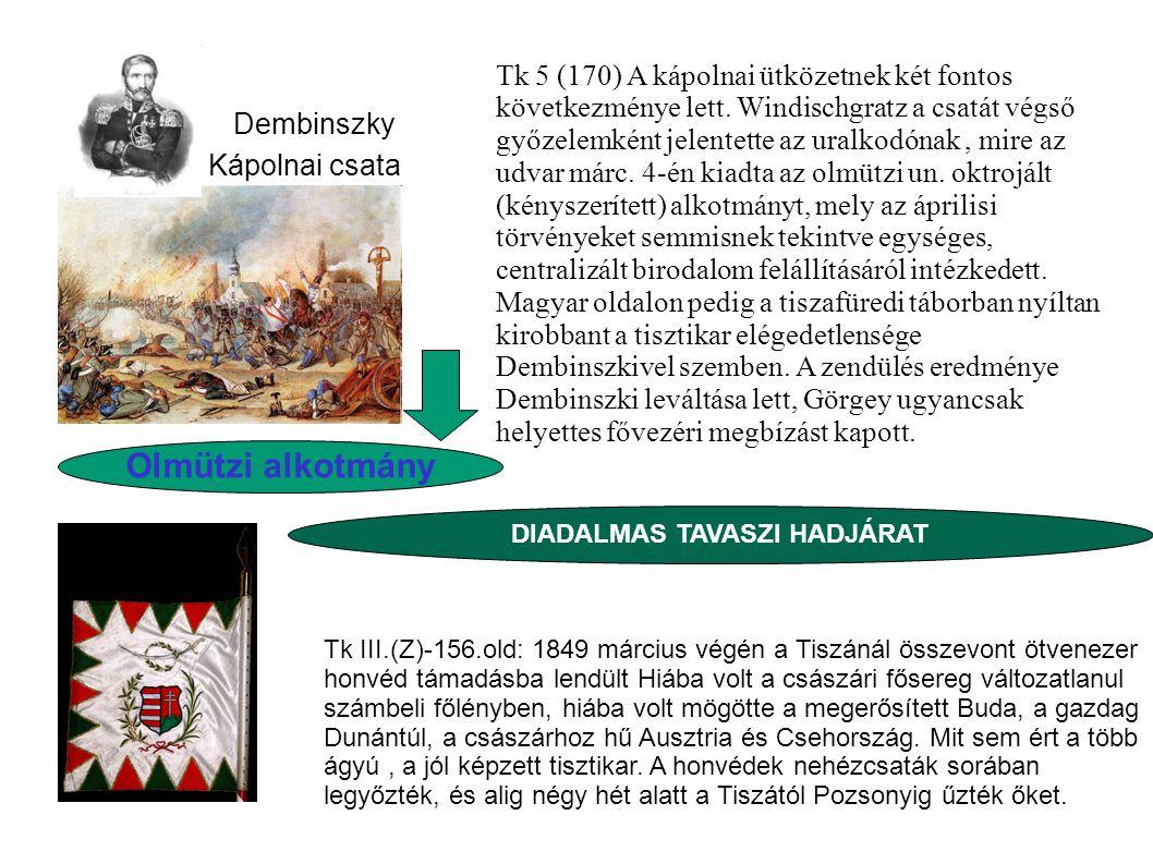 Kápolnai csata Olmützi alkotmány Tk 5 (170) A kápolnai ütközetnek két fontos következménye lett.