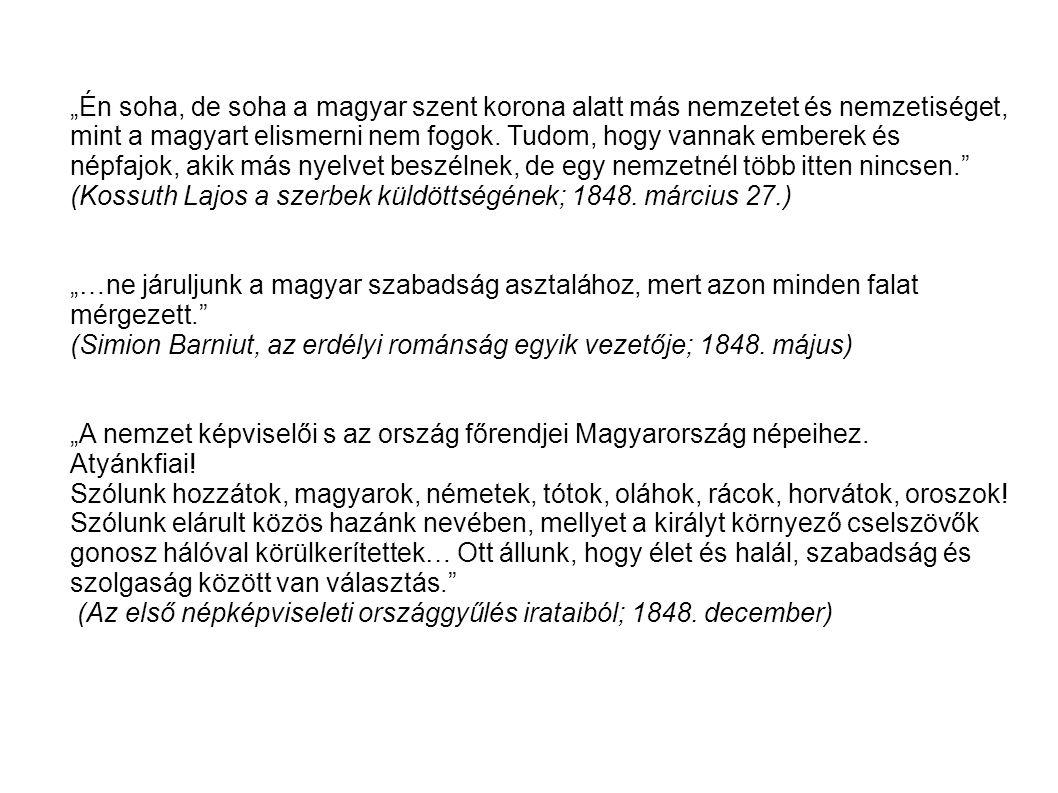 """""""Én soha, de soha a magyar szent korona alatt más nemzetet és nemzetiséget, mint a magyart elismerni nem fogok."""