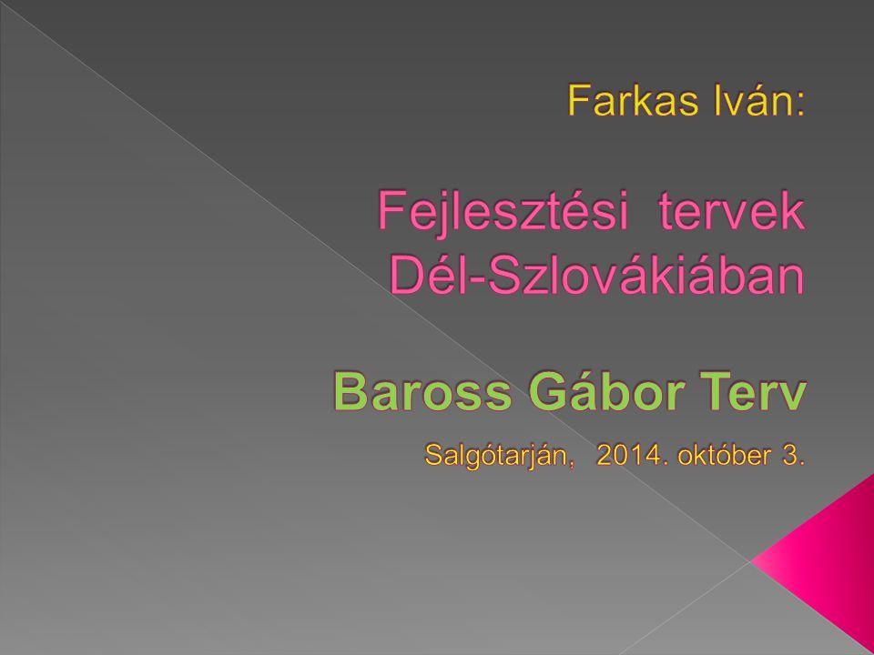 Kötődések: › Szlovákia nemzeti fejlesztési terve – nemzeti referenciakeret 2014 – 2020 › Az 5 déli megye régiófejlesztési terve › A települések és kistérségek területfejlesztési tervei