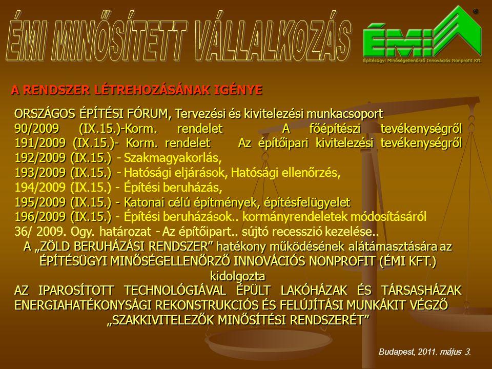 A RENDSZER LÉTREHOZÁSÁNAK IGÉNYE ORSZÁGOS ÉPÍTÉSI FÓRUM, Tervezési és kivitelezési munkacsoport 90/2009 (IX.15.)-Korm.
