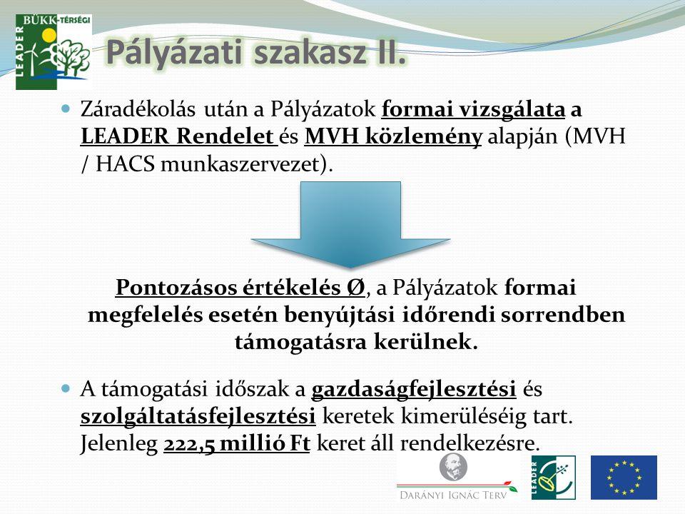 Záradékolás után a Pályázatok formai vizsgálata a LEADER Rendelet és MVH közlemény alapján (MVH / HACS munkaszervezet).