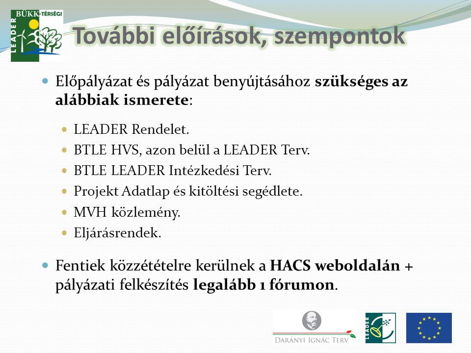 Előpályázat és pályázat benyújtásához szükséges az alábbiak ismerete: LEADER Rendelet.