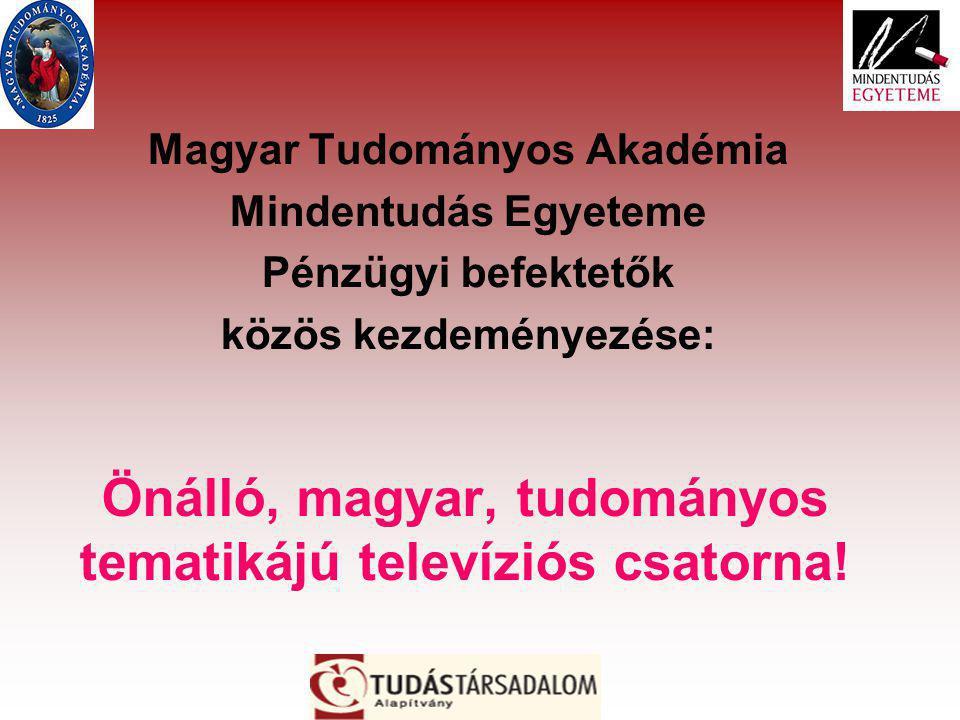 Önálló, magyar, tudományos tematikájú televíziós csatorna.