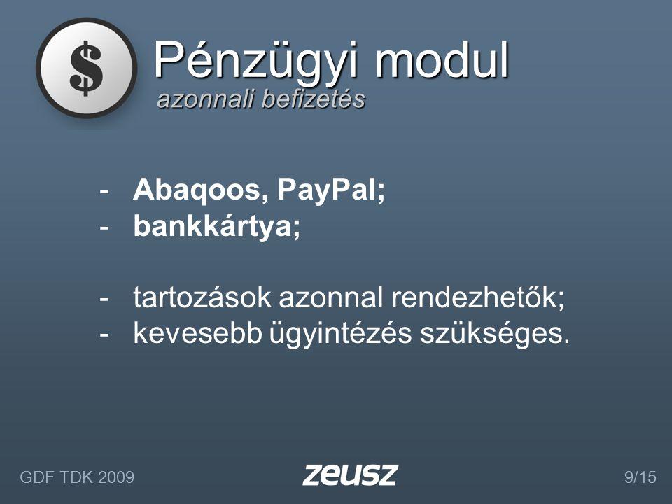 azonnali befizetés Pénzügyi modul -Abaqoos, PayPal; -bankkártya; -tartozások azonnal rendezhetők; -kevesebb ügyintézés szükséges.