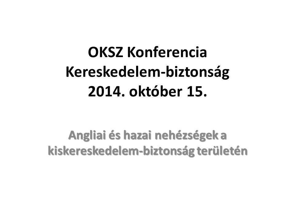 OKSZ Konferencia Kereskedelem-biztonság 2014. október 15.