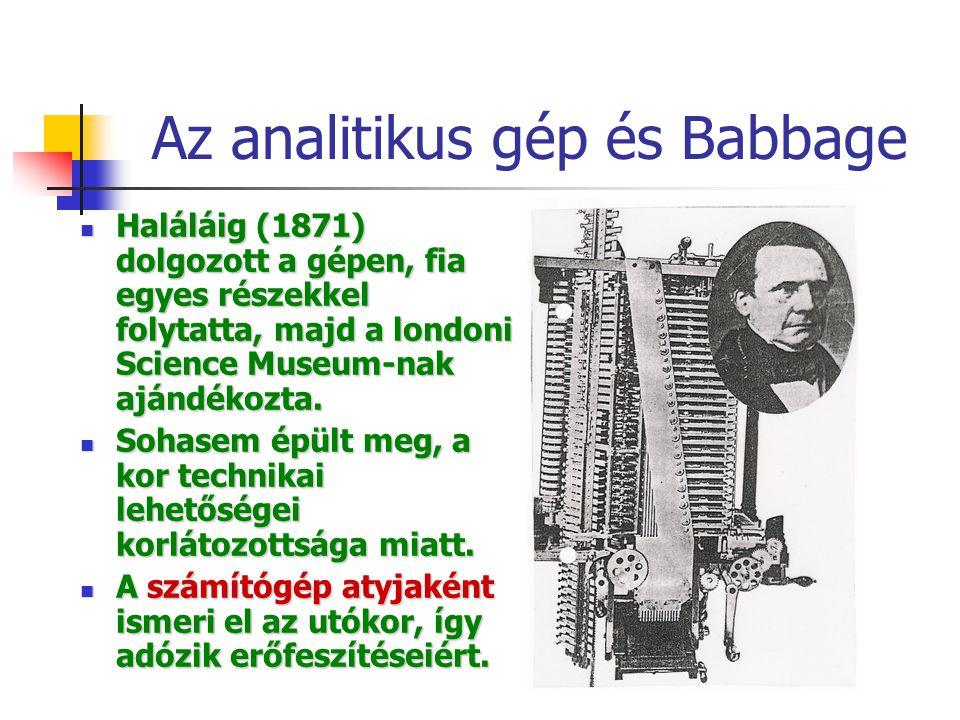 Az analitikus gép és Babbage Haláláig (1871) dolgozott a gépen, fia egyes részekkel folytatta, majd a londoni Science Museum-nak ajándékozta.