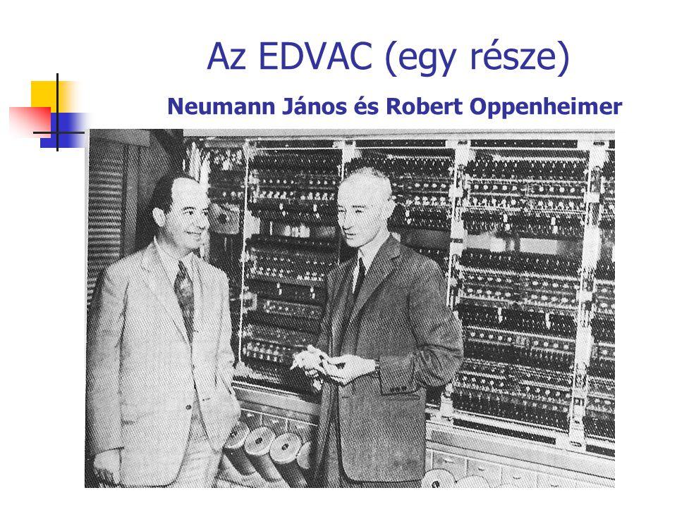 Az EDVAC (egy része) Neumann János és Robert Oppenheimer