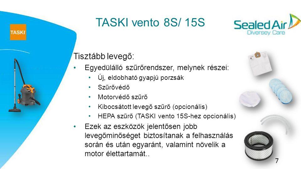 Egyszerű és kényelmes működtetés: A TASKI Ventpo gépek a kényelmes markolat mellett a következő tulajdonságokkal rendelkeznek: Egyszerűen felnyitható gépfedél Lábbal is működtethető ki-/be kapcsoló Könnyedén feltekerhető kábel PVC bevonatú markolat Egyszerű és gyors karbantartás 8 TASKI vento 8S/ 15S