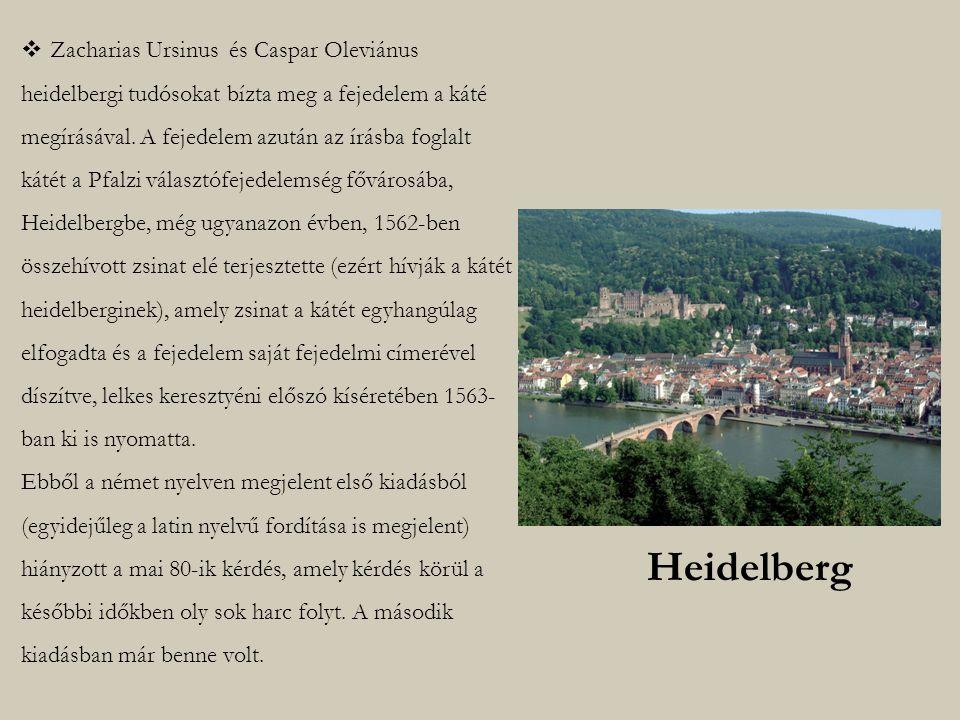  Zacharias Ursinus és Caspar Oleviánus heidelbergi tudósokat bízta meg a fejedelem a káté megírásával.