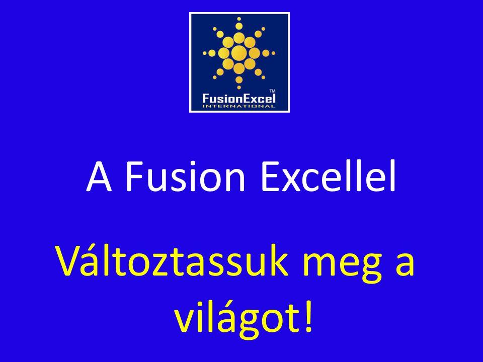 A Fusion Excellel Változtassuk meg a világot!