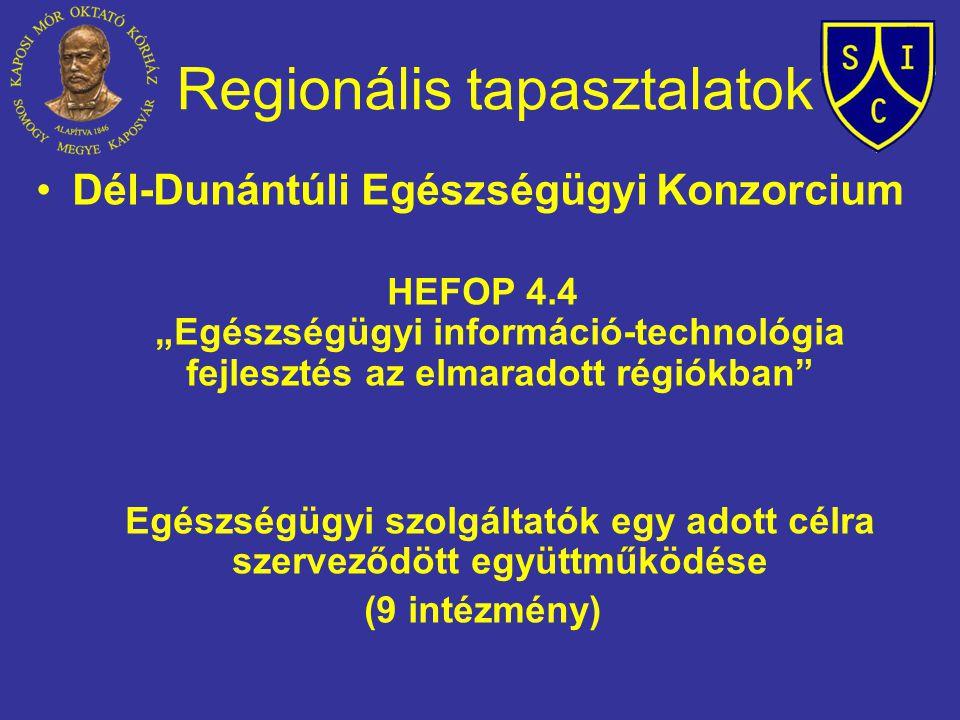 """Dél-Dunántúli Egészségügyi Konzorcium HEFOP 4.4 """"Egészségügyi információ-technológia fejlesztés az elmaradott régiókban"""" Egészségügyi szolgáltatók egy"""