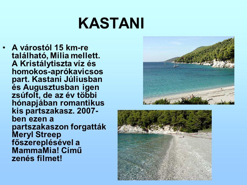 KASTANI A várostól 15 km-re található, Milia mellett. A Kristálytiszta víz és homokos-aprókavicsos part. Kastani Júliusban és Augusztusban igen zsúfol