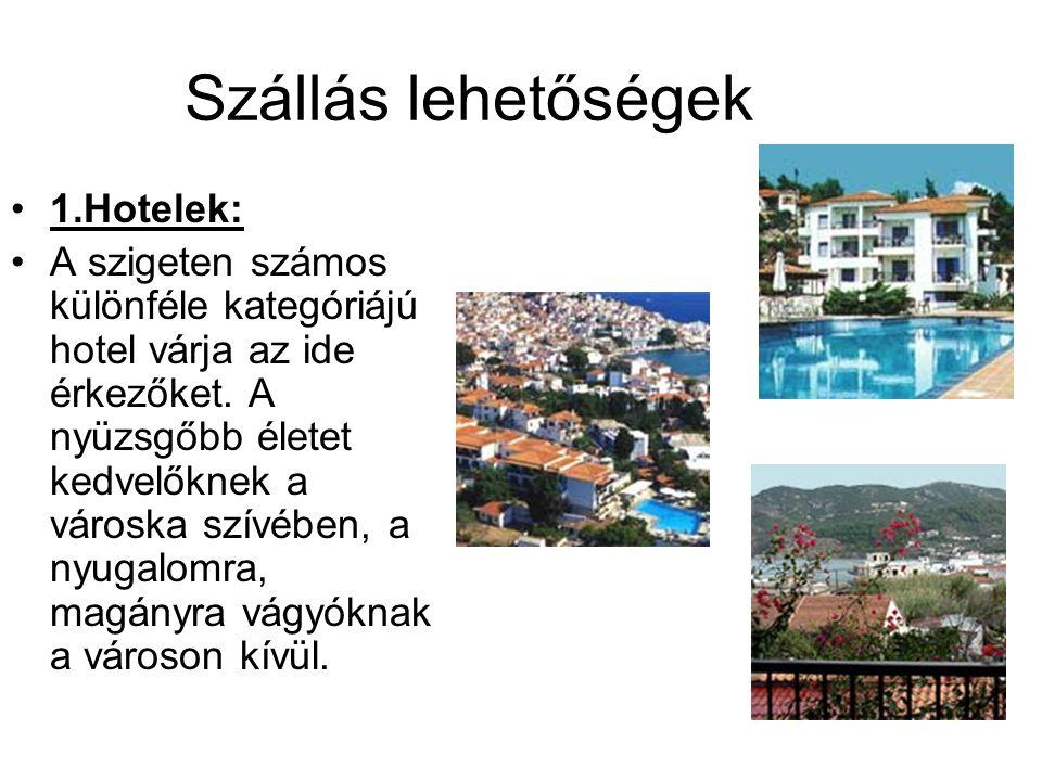 Szállás lehetőségek 1.Hotelek: A szigeten számos különféle kategóriájú hotel várja az ide érkezőket. A nyüzsgőbb életet kedvelőknek a városka szívében