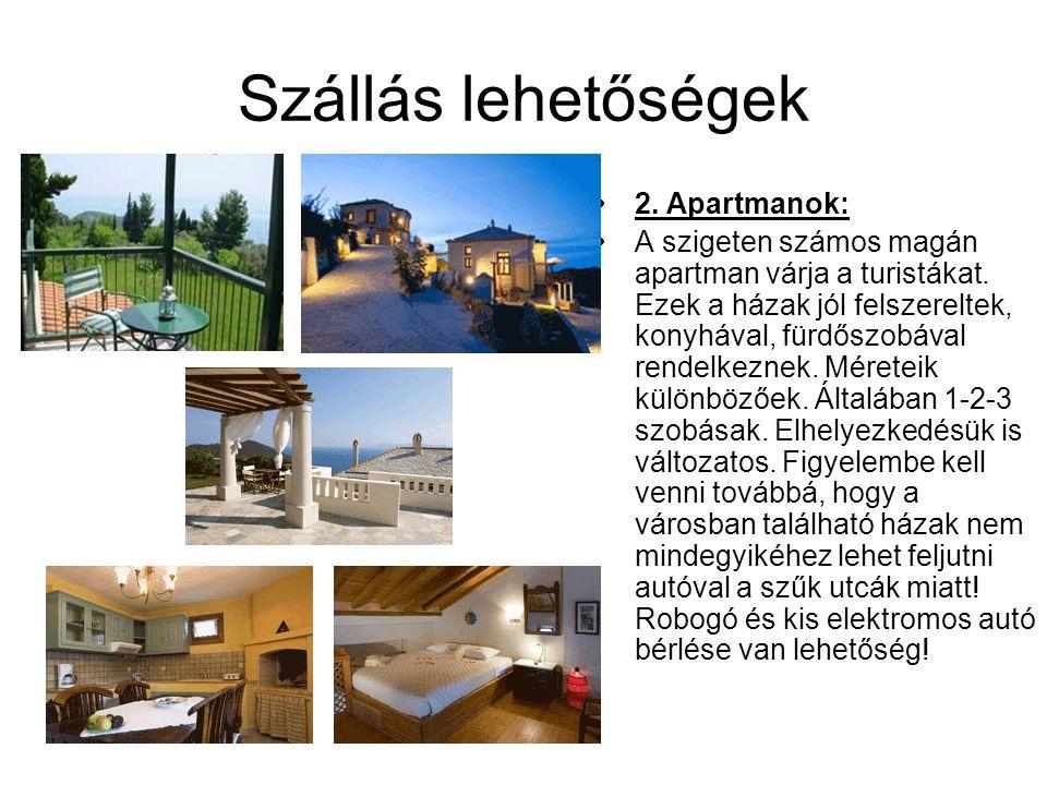 Szállás lehetőségek 2. Apartmanok: A szigeten számos magán apartman várja a turistákat. Ezek a házak jól felszereltek, konyhával, fürdőszobával rendel