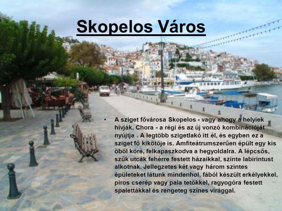 Skopelos Város A sziget fővárosa Skopelos - vagy ahogy a helyiek hívják, Chora - a régi és az új vonzó kombinációját nyújtja. A legtöbb szigetlakó itt