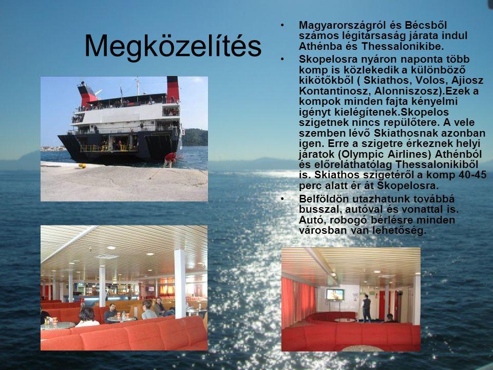 Megközelítés Magyarországról és Bécsből számos légitársaság járata indul Athénba és Thessalonikibe. Skopelosra nyáron naponta több komp is közlekedik