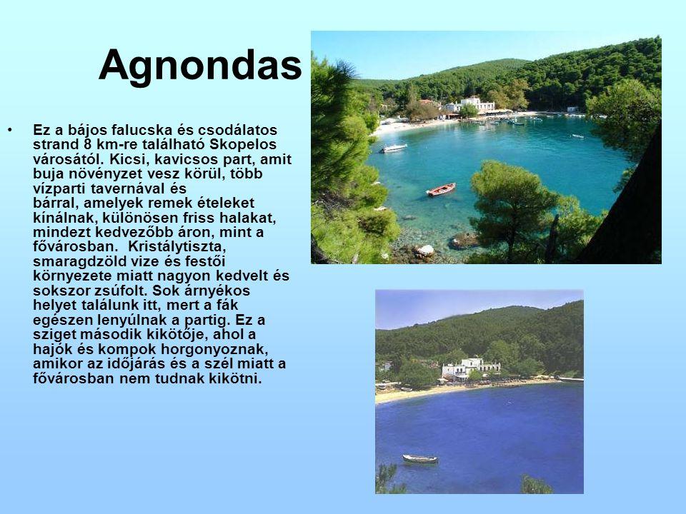 Agnondas Ez a bájos falucska és csodálatos strand 8 km-re található Skopelos városától. Kicsi, kavicsos part, amit buja növényzet vesz körül, több víz