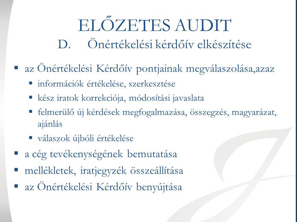 ELŐZETES AUDIT D.Önértékelési kérdőív elkészítése  az Önértékelési Kérdőív pontjainak megválaszolása,azaz  információk értékelése, szerkesztése  ké