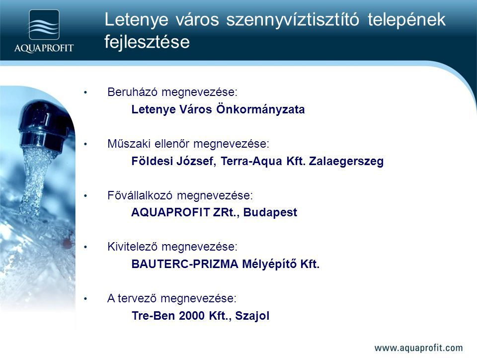 Letenye város szennyvíztisztító telepének fejlesztése Beruházó megnevezése: Letenye Város Önkormányzata Műszaki ellenőr megnevezése: Földesi József, Terra-Aqua Kft.