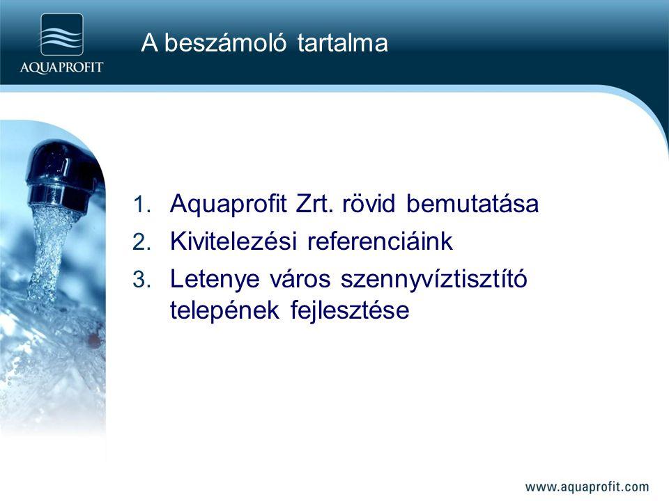 1.Aquaprofit Zrt. rövid bemutatása 2. Kivitelezési referenciáink 3.