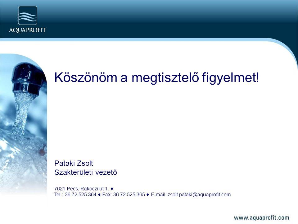 Köszönöm a megtisztelő figyelmet.Pataki Zsolt Szakterületi vezető 7621 Pécs, Rákóczi út 1.