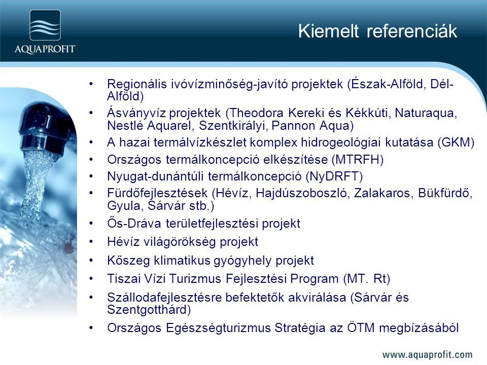 Kiemelt referenciák Regionális ivóvízminőség-javító projektek (Észak-Alföld, Dél- Alföld) Ásványvíz projektek (Theodora Kereki és Kékkúti, Naturaqua, Nestlé Aquarel, Szentkirályi, Pannon Aqua) A hazai termálvízkészlet komplex hidrogeológiai kutatása (GKM) Országos termálkoncepció elkészítése (MTRFH) Nyugat-dunántúli termálkoncepció (NyDRFT) Fürdőfejlesztések (Hévíz, Hajdúszoboszló, Zalakaros, Bükfürdő, Gyula, Sárvár stb.) Ős-Dráva területfejlesztési projekt Hévíz világörökség projekt Kőszeg klimatikus gyógyhely projekt Tiszai Vízi Turizmus Fejlesztési Program (MT.