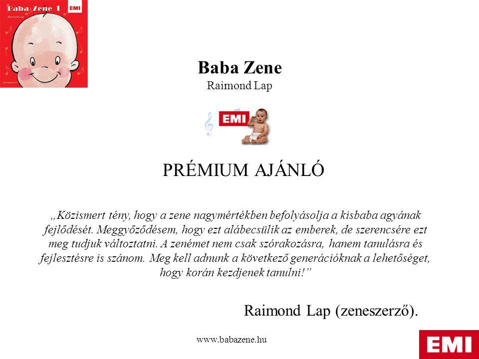 """www.babazene.hu Baba Zene Raimond Lap PRÉMIUM AJÁNLÓ """"Közismert tény, hogy a zene nagymértékben befolyásolja a kisbaba agyának fejlődését."""