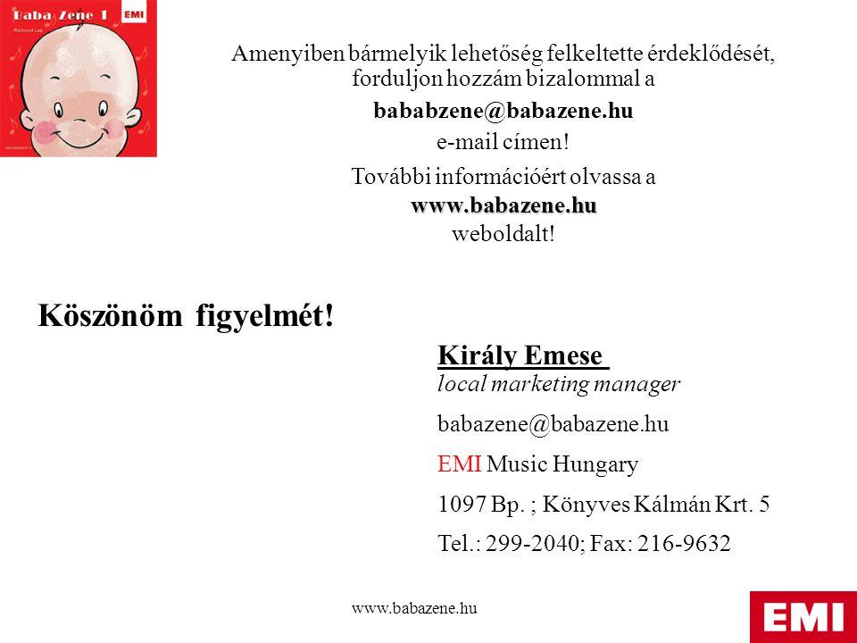 www.babazene.hu Amenyiben bármelyik lehetőség felkeltette érdeklődését, forduljon hozzám bizalommal a bababzene@babazene.hu e-mail címen.