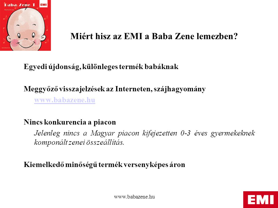 www.babazene.hu Miért hisz az EMI a Baba Zene lemezben.