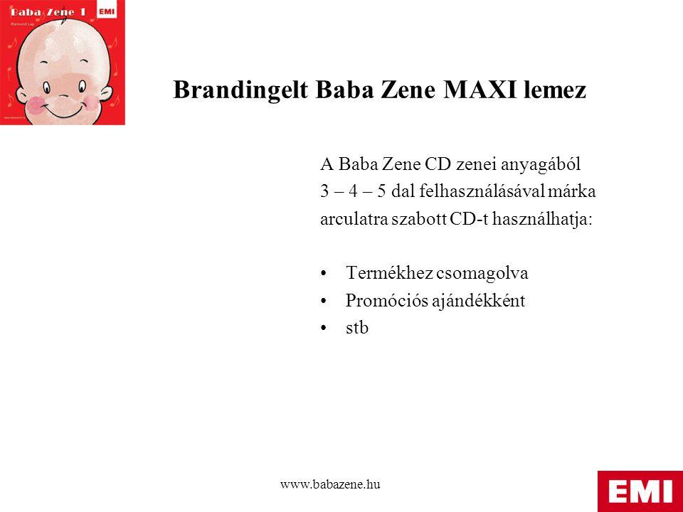 www.babazene.hu Brandingelt Baba Zene MAXI lemez A Baba Zene CD zenei anyagából 3 – 4 – 5 dal felhasználásával márka arculatra szabott CD-t használhatja: Termékhez csomagolva Promóciós ajándékként stb
