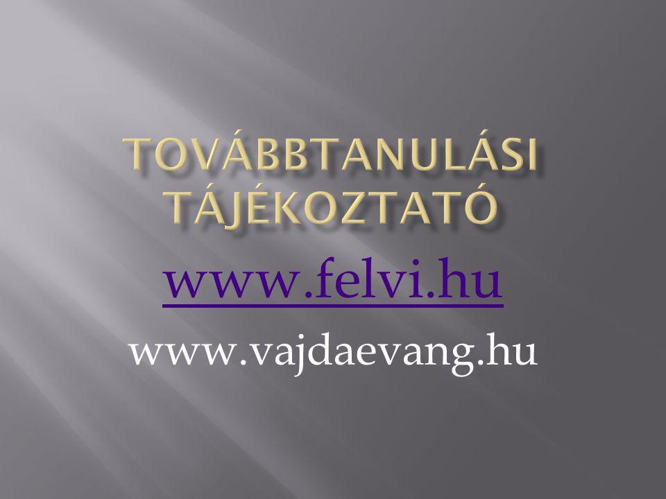 www.felvi.hu www.vajdaevang.hu