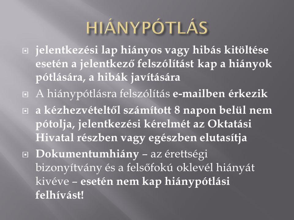  15 napon belül fellebbezést nyújthat be  Oktatási Hivatal, 1380 Budapest, Pf.
