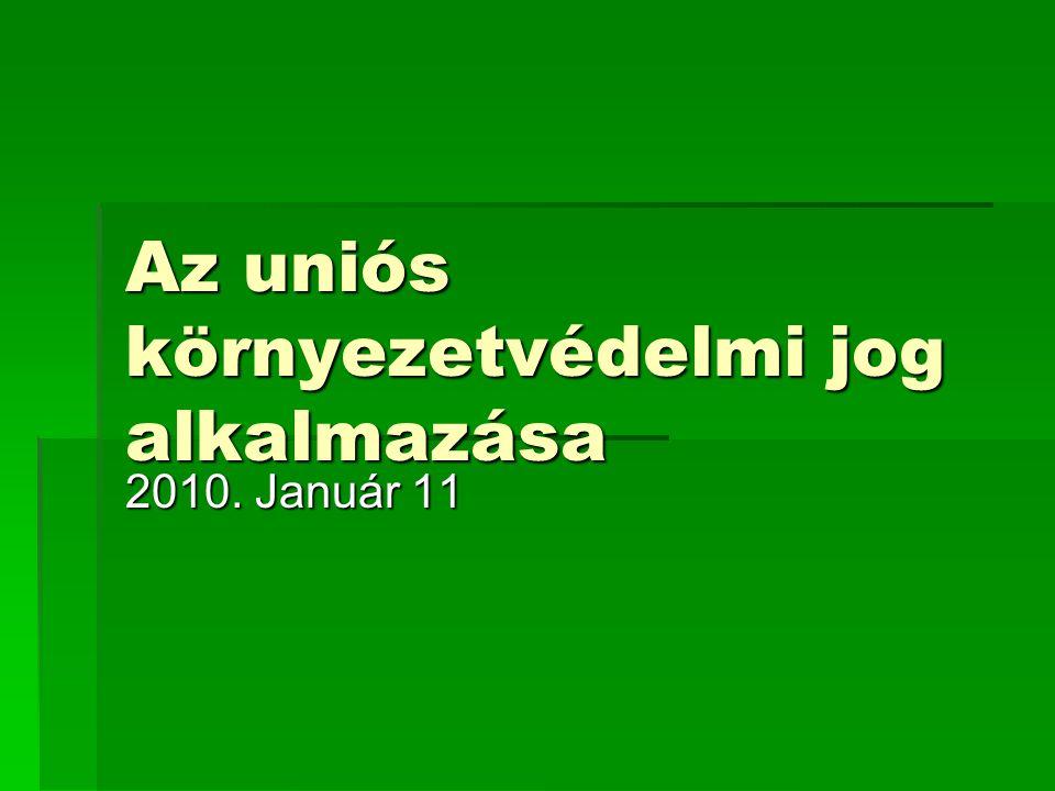 Az uniós környezetvédelmi jog alkalmazása 2010. Január 11