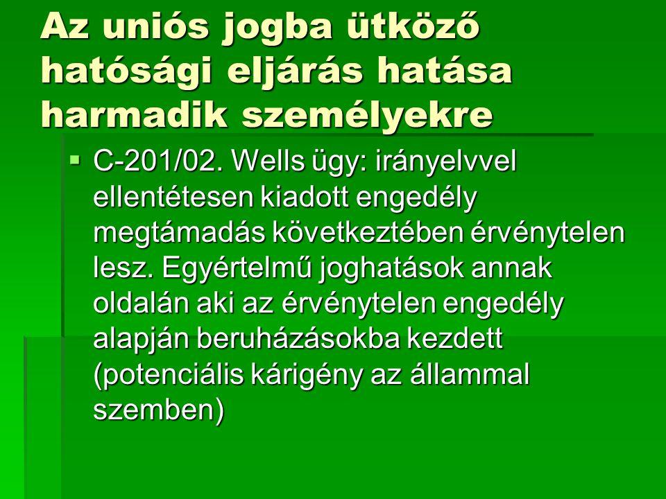 Az uniós jogba ütköző hatósági eljárás hatása harmadik személyekre  C-201/02.