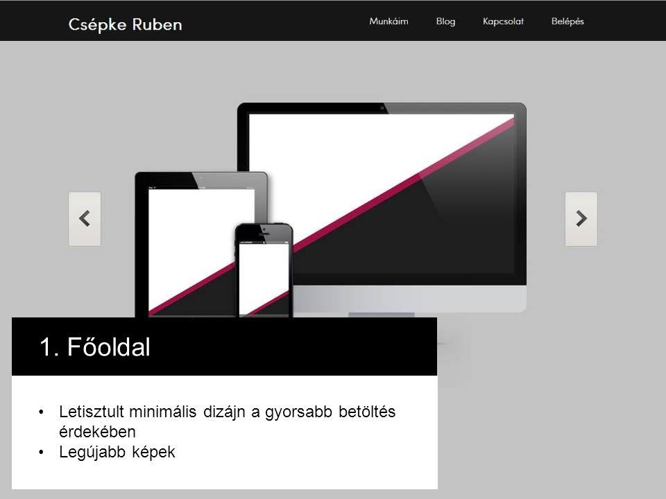 1. Főoldal Letisztult minimális dizájn a gyorsabb betöltés érdekében Legújabb képek