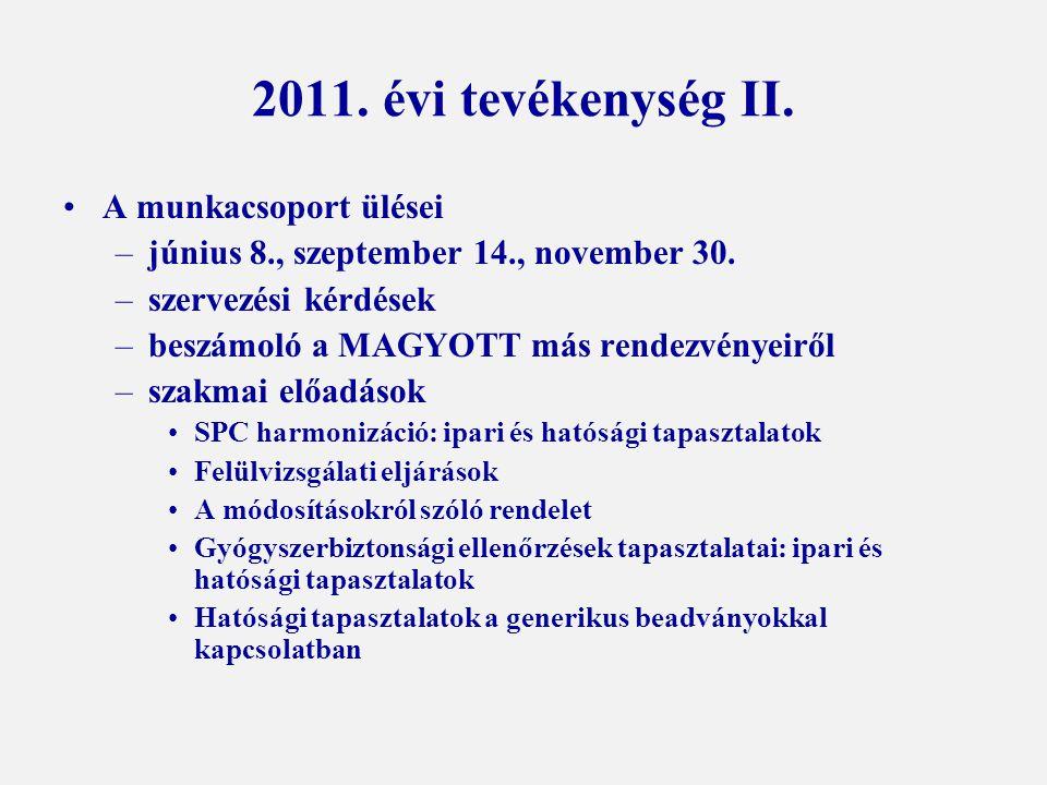 2011. évi tevékenység II. A munkacsoport ülései –június 8., szeptember 14., november 30.