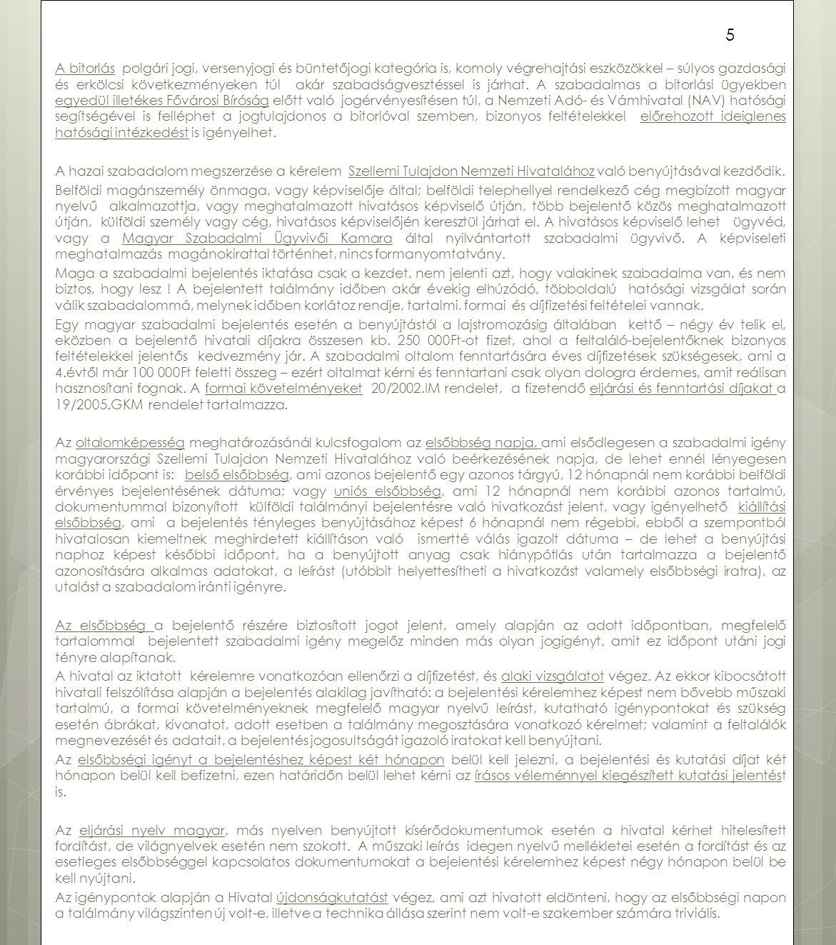 5.6 IPARJOGVÉDELMI SZERZŐDÉSEK Az iparjogvédelmi szerződések a szellemi tulajdon-jogokkal történő gazdálkodás meghatározó elemei.
