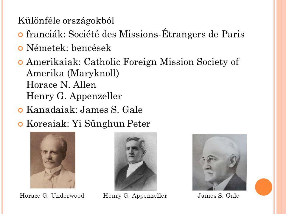 Különféle országokból franciák: Société des Missions-Étrangers de Paris Németek: bencések Amerikaiak: Catholic Foreign Mission Society of Amerika (Maryknoll) Horace N.