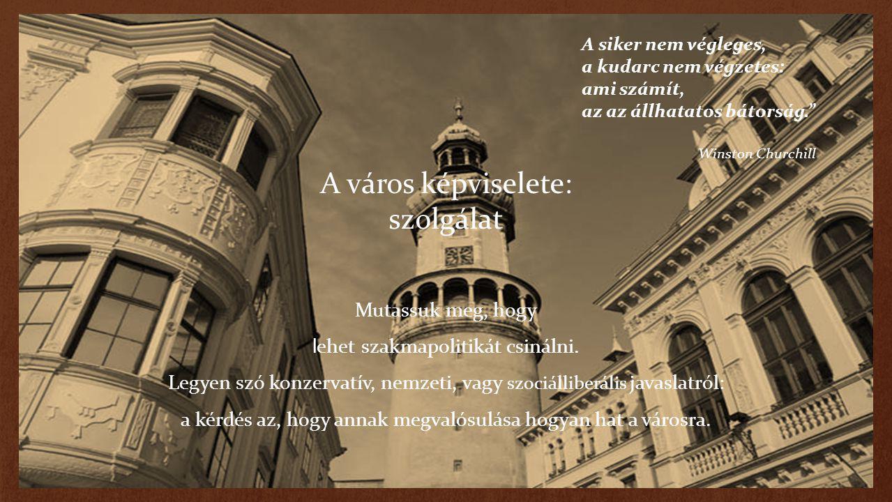 a hatásos polgármester pénzt hoz a városba (EU-s pályázat és kormányzati lobbi-tevékenység révén.