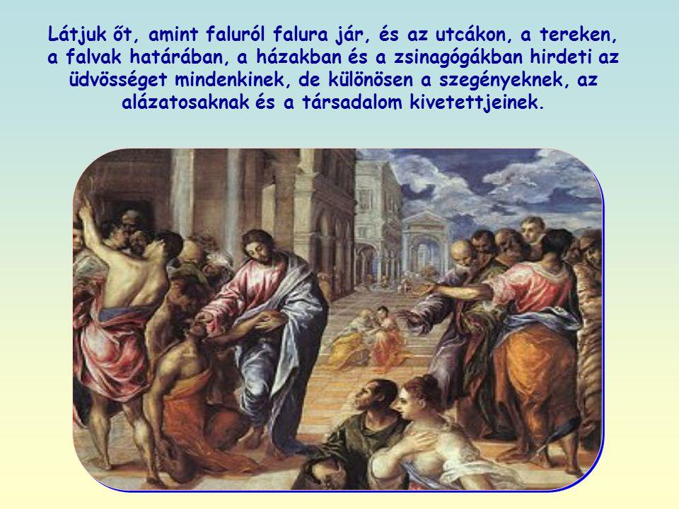 Az evangélium írásaiból kiderül, hogy Jézus legfőbb vágya az ige hirdetése: ez áll egész tevékenységének középpontjában.