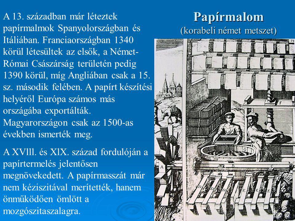 17:07 A 13. században már léteztek papírmalmok Spanyolországban és Itáliában. Franciaországban 1340 körül létesültek az elsők, a Német- Római Császárs