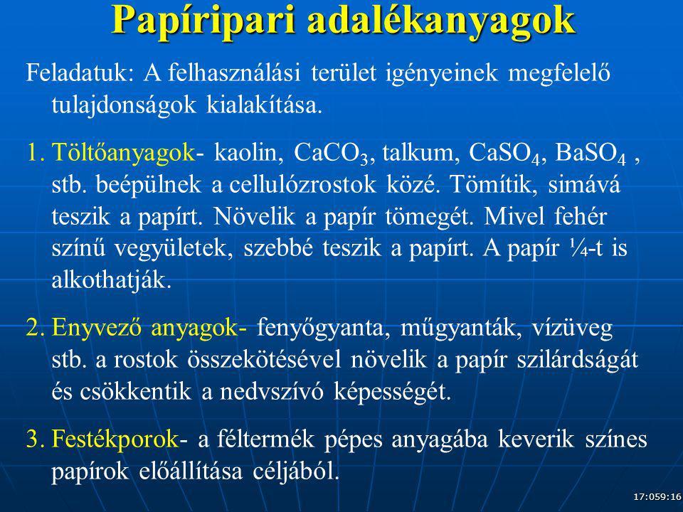 17:079:16 Papíripari adalékanyagok Feladatuk: A felhasználási terület igényeinek megfelelő tulajdonságok kialakítása. 1.Töltőanyagok- kaolin, CaCO 3,
