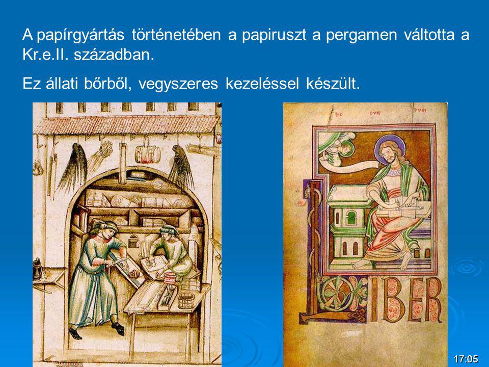 A papírgyártás történetében a papiruszt a pergamen váltotta a Kr.e.II. században. Ez állati bőrből, vegyszeres kezeléssel készült.