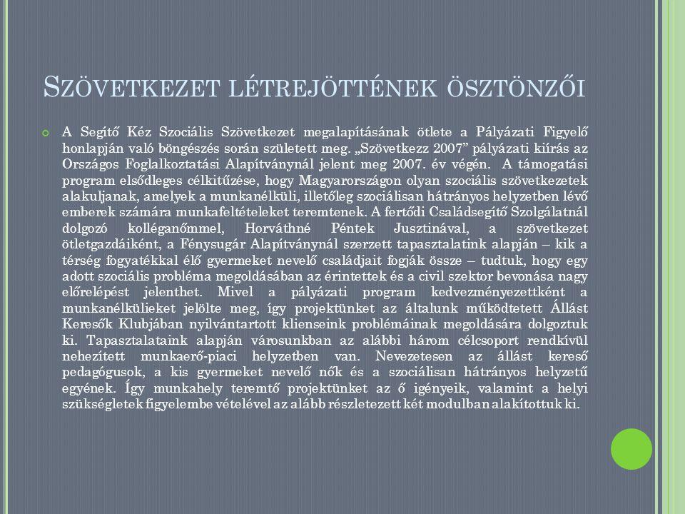 S ZÖVETKEZETÜNK 2008.AUGUSZTUS 14- ÉN ALAKULT 13 FŐVEL.
