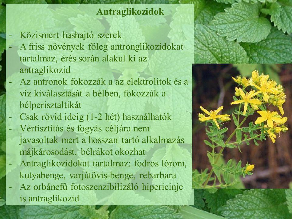 Antraglikozidok -Közismert hashajtó szerek -A friss növények főleg antronglikozidokat tartalmaz, érés során alakul ki az antraglikozid -Az antronok fo