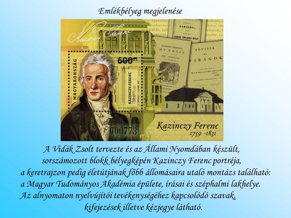A Vidák Zsolt tervezte és az Állami Nyomdában készült, sorszámozott blokk bélyegképén Kazinczy Ferenc portréja, a keretrajzon pedig életútjának főbb á