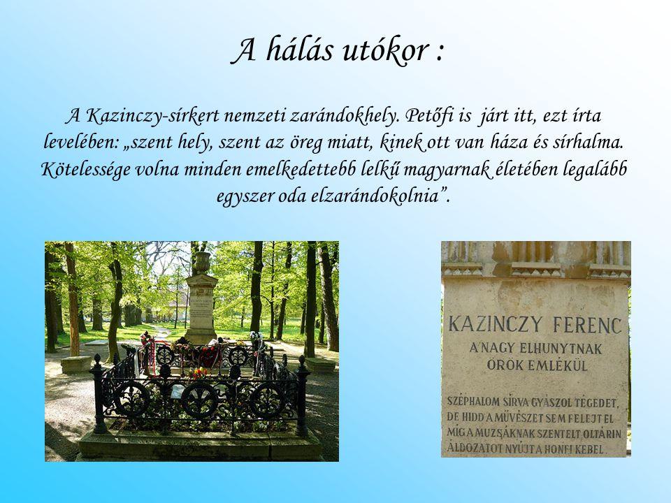 """A hálás utókor : A Kazinczy-sírkert nemzeti zarándokhely. Petőfi is járt itt, ezt írta levelében: """"szent hely, szent az öreg miatt, kinek ott van háza"""